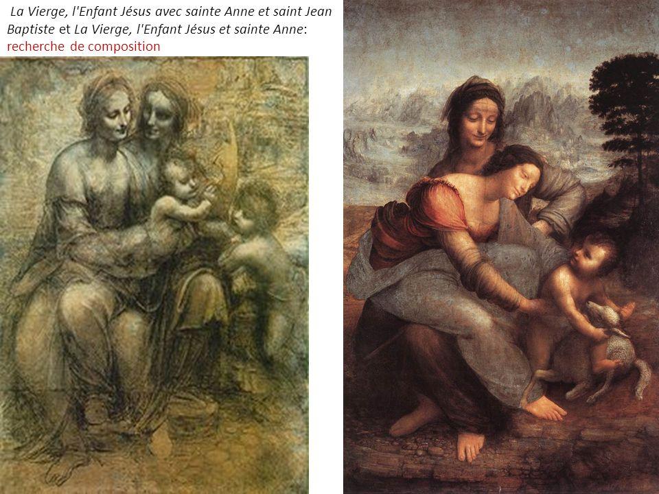 La Vierge, l Enfant Jésus avec sainte Anne et saint Jean Baptiste et La Vierge, l Enfant Jésus et sainte Anne: recherche de composition