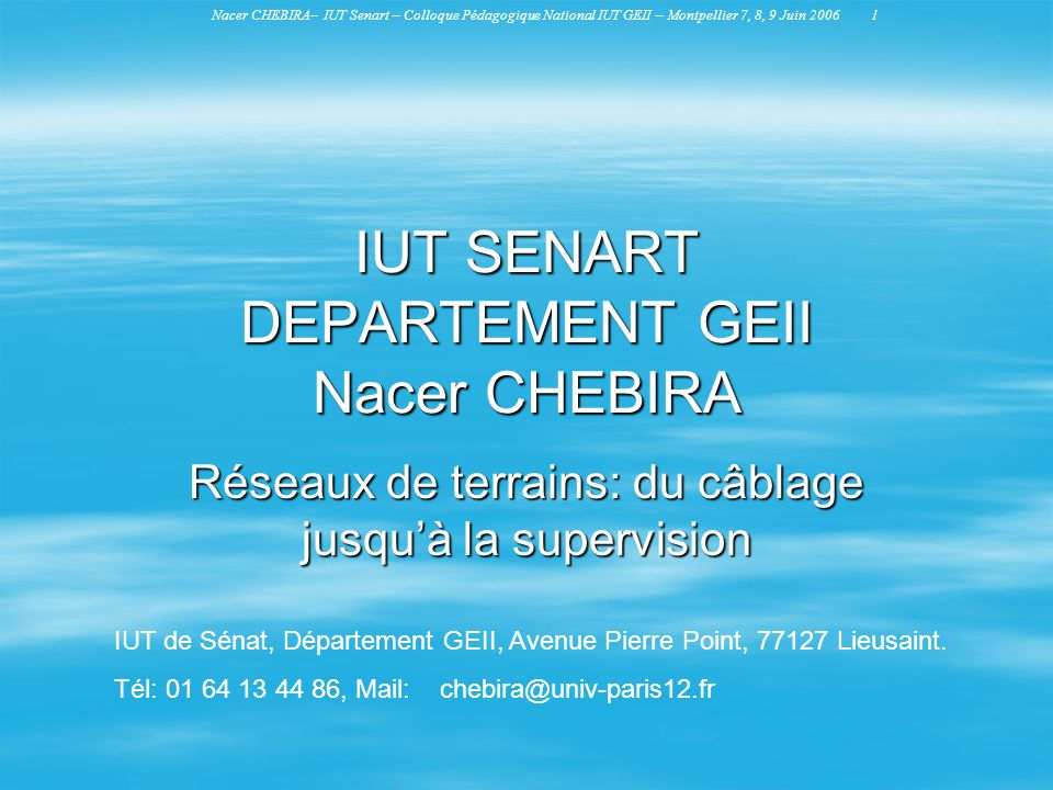 IUT SENART DEPARTEMENT GEII Nacer CHEBIRA