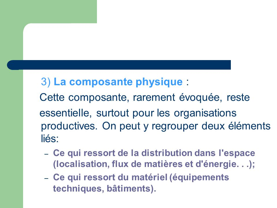 3) La composante physique : Cette composante, rarement évoquée, reste