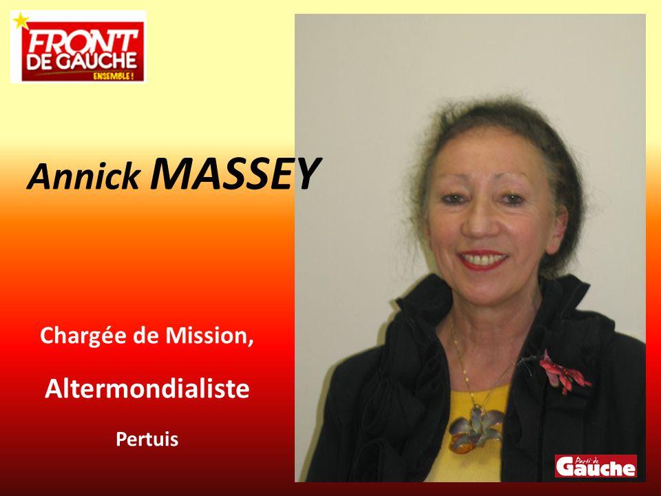 Annick MASSEY Chargée de Mission, Altermondialiste Pertuis