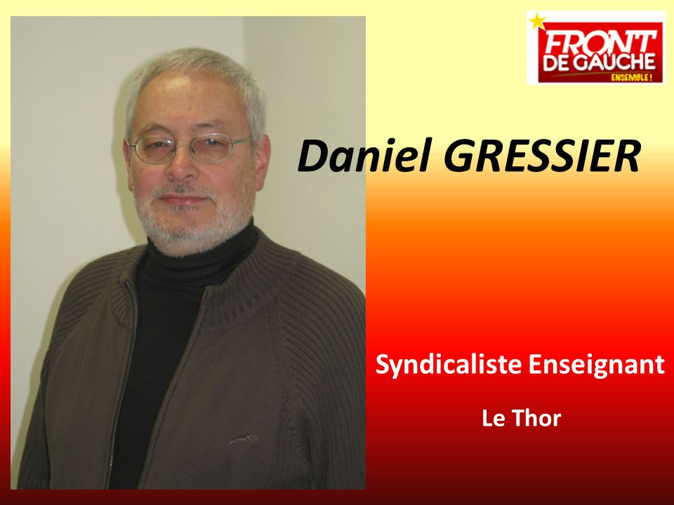 Daniel GRESSIER Syndicaliste Enseignant Le Thor