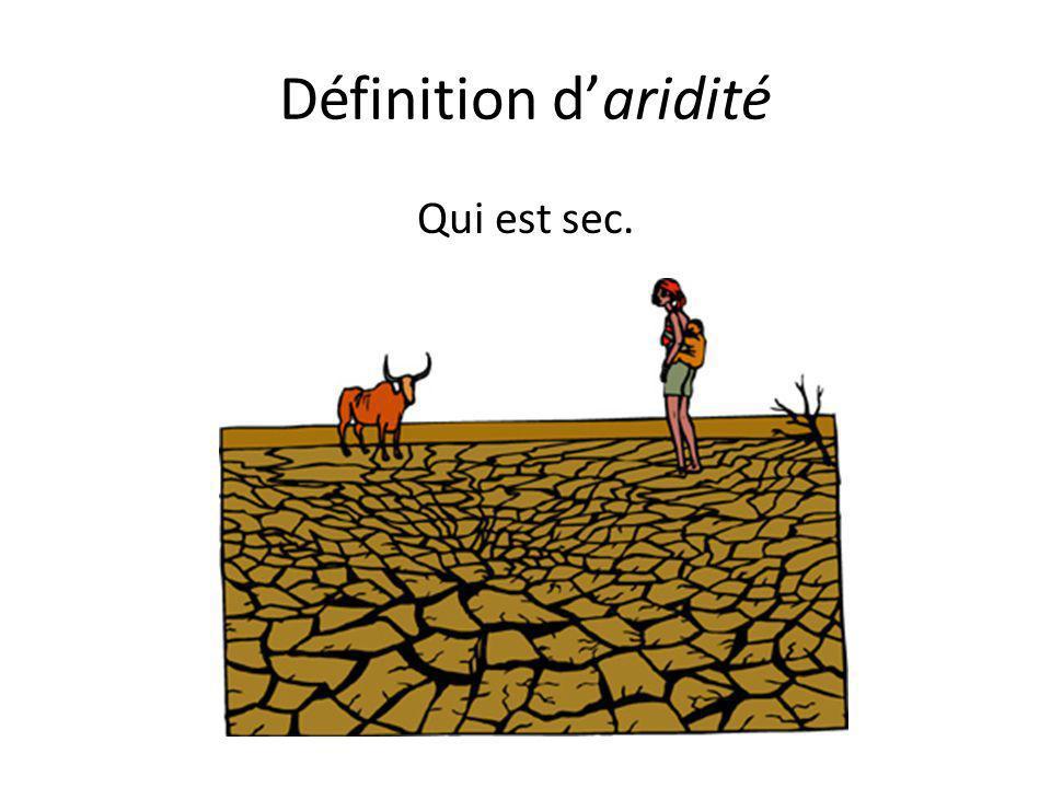 Définition d'aridité Qui est sec.