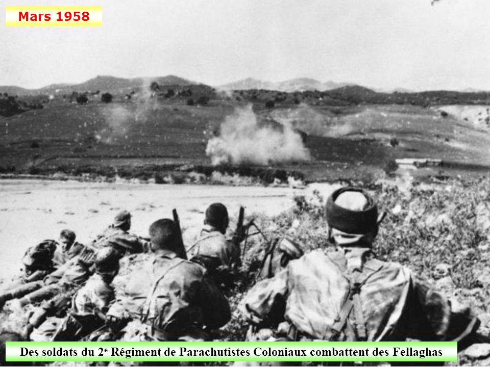 Mars 1958 Des soldats du 2e Régiment de Parachutistes Coloniaux combattent des Fellaghas