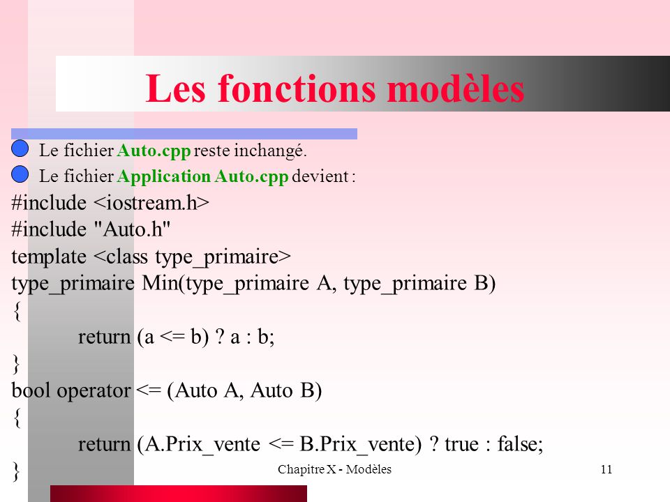 Les fonctions modèles #include <iostream.h> #include Auto.h