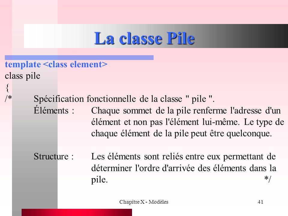 La classe Pile template <class element> class pile {