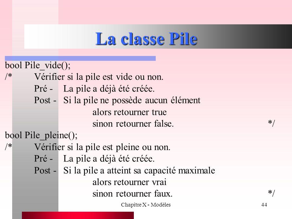 La classe Pile bool Pile_vide();