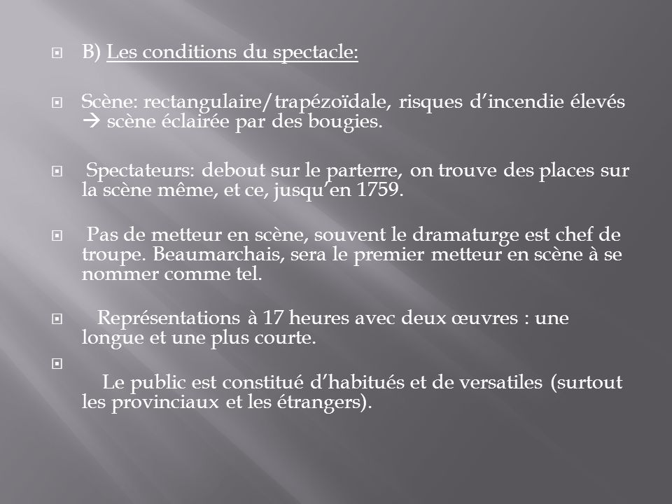 B) Les conditions du spectacle: