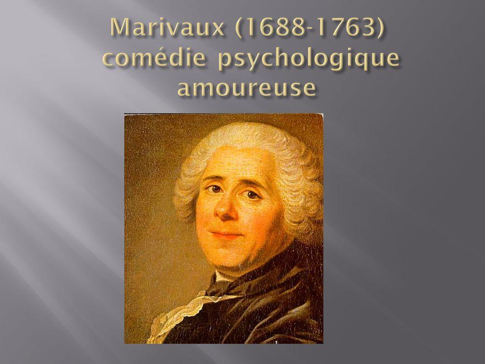 Marivaux (1688-1763) comédie psychologique amoureuse