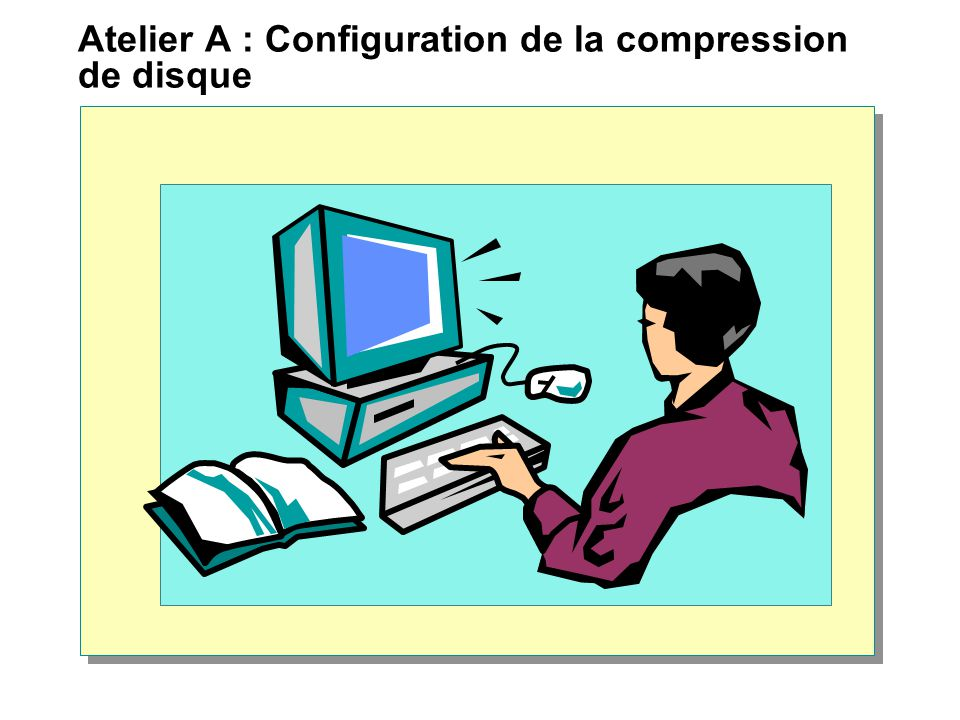Atelier A : Configuration de la compression de disque