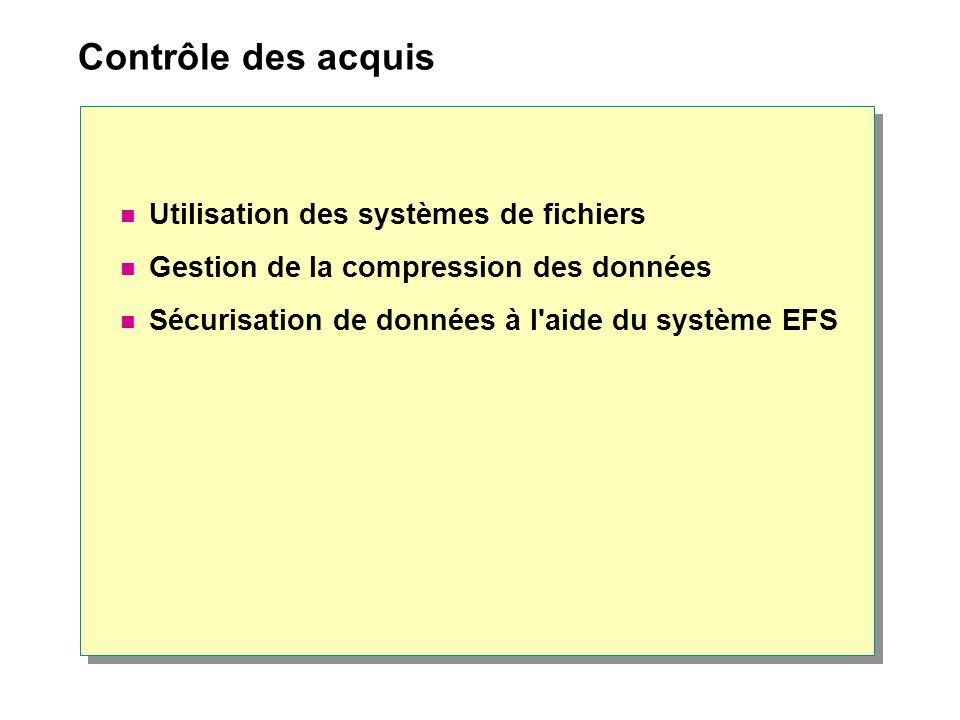 Contrôle des acquis Utilisation des systèmes de fichiers