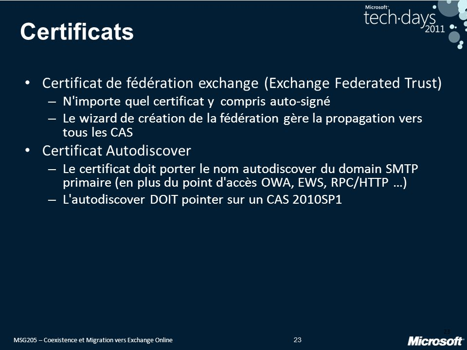 Certificats Certificat de fédération exchange (Exchange Federated Trust) N importe quel certificat y compris auto-signé.