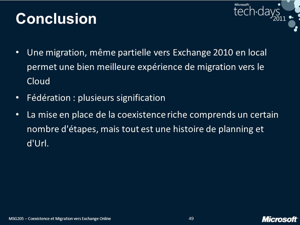 Conclusion Une migration, même partielle vers Exchange 2010 en local permet une bien meilleure expérience de migration vers le Cloud.