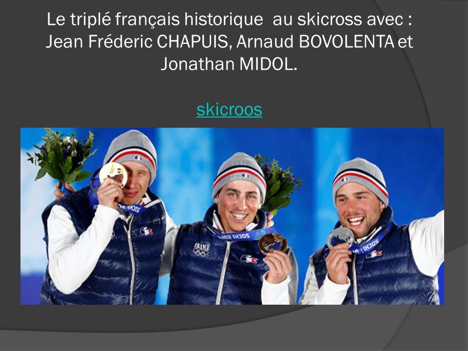 Le triplé français historique au skicross avec : Jean Fréderic CHAPUIS, Arnaud BOVOLENTA et Jonathan MIDOL.