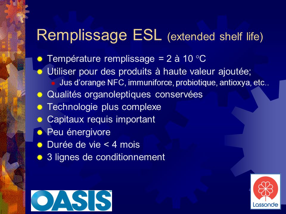 Remplissage ESL (extended shelf life)