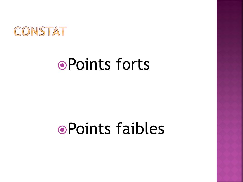 constat Points forts Points faibles