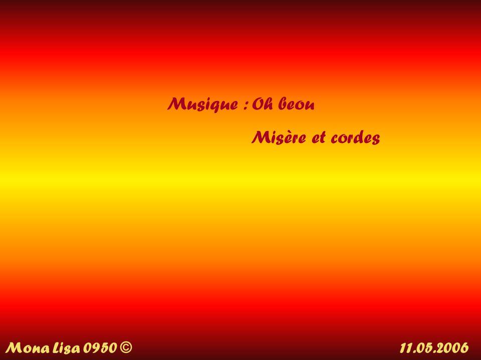 Musique : Oh beou Misère et cordes.