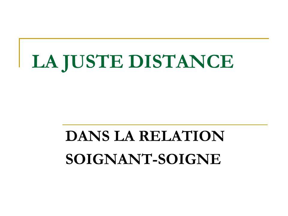 DANS LA RELATION SOIGNANT-SOIGNE