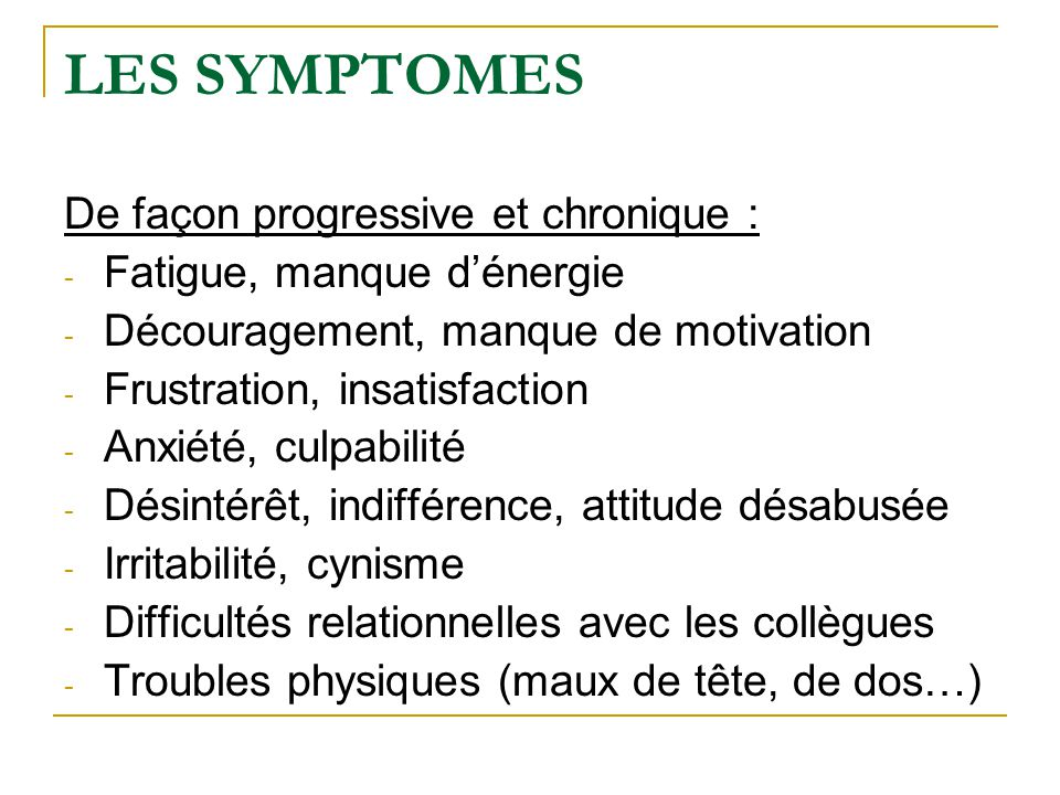 LES SYMPTOMES De façon progressive et chronique :