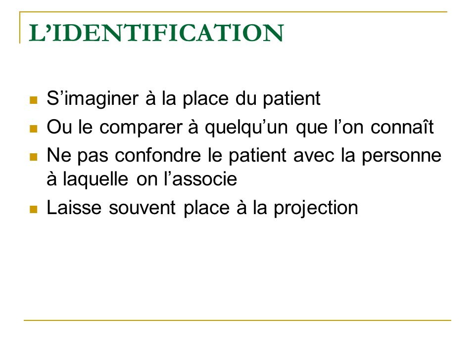L'IDENTIFICATION S'imaginer à la place du patient