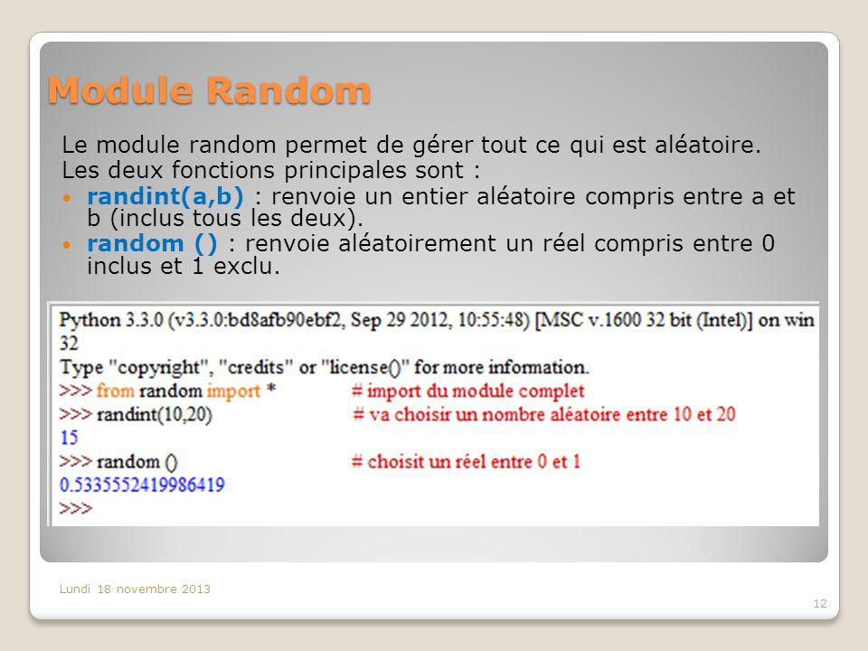 Module Random Le module random permet de gérer tout ce qui est aléatoire. Les deux fonctions principales sont :