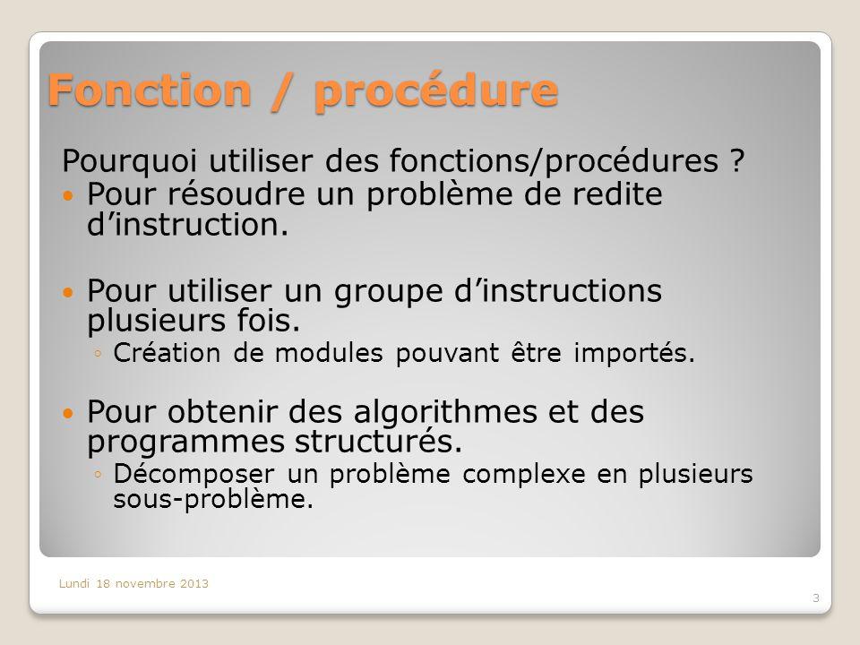 Fonction / procédure Pourquoi utiliser des fonctions/procédures