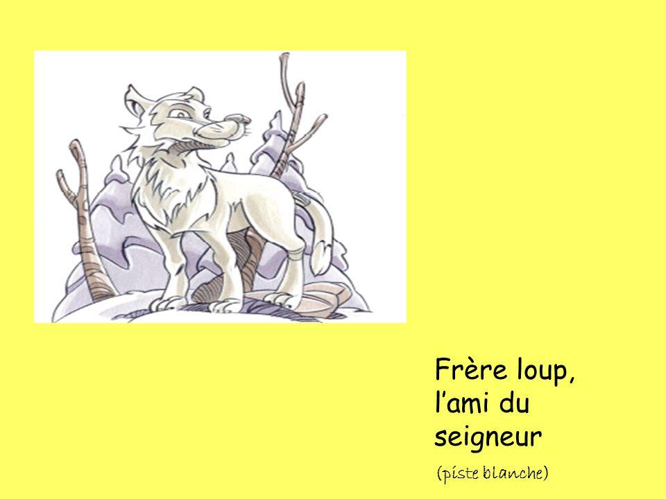 Frère loup, l'ami du seigneur