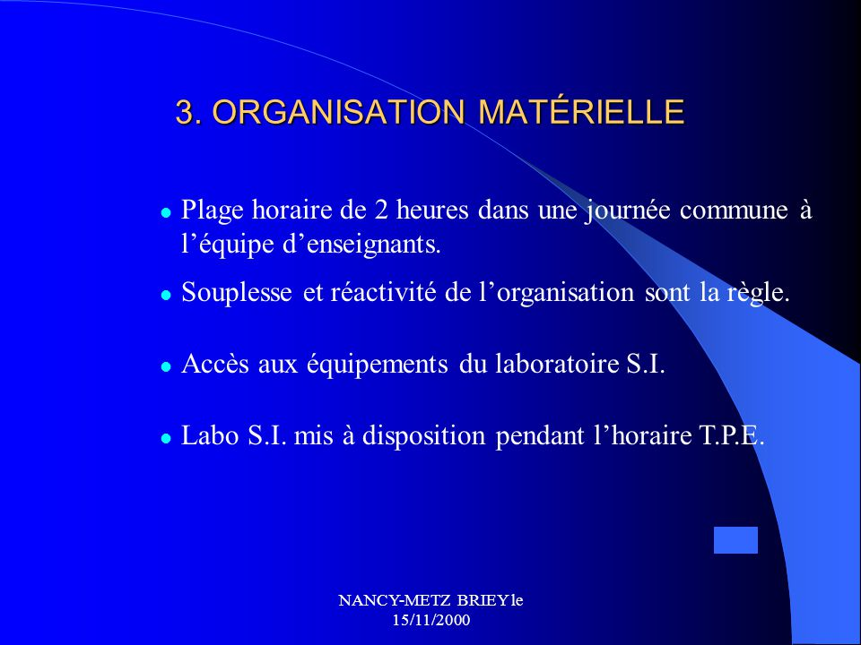 3. ORGANISATION MATÉRIELLE