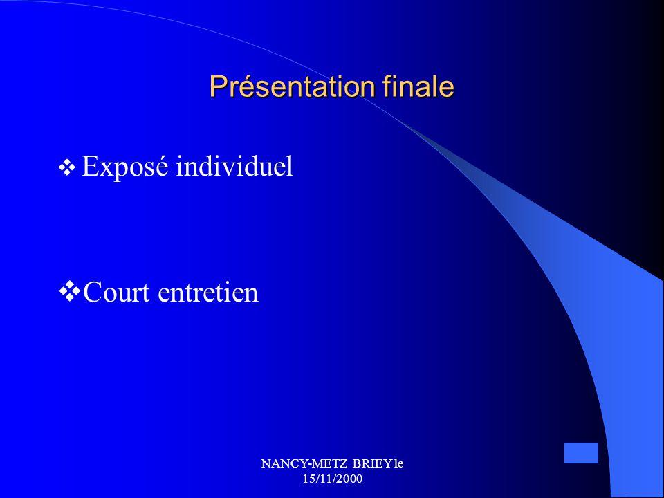 Présentation finale Exposé individuel Court entretien