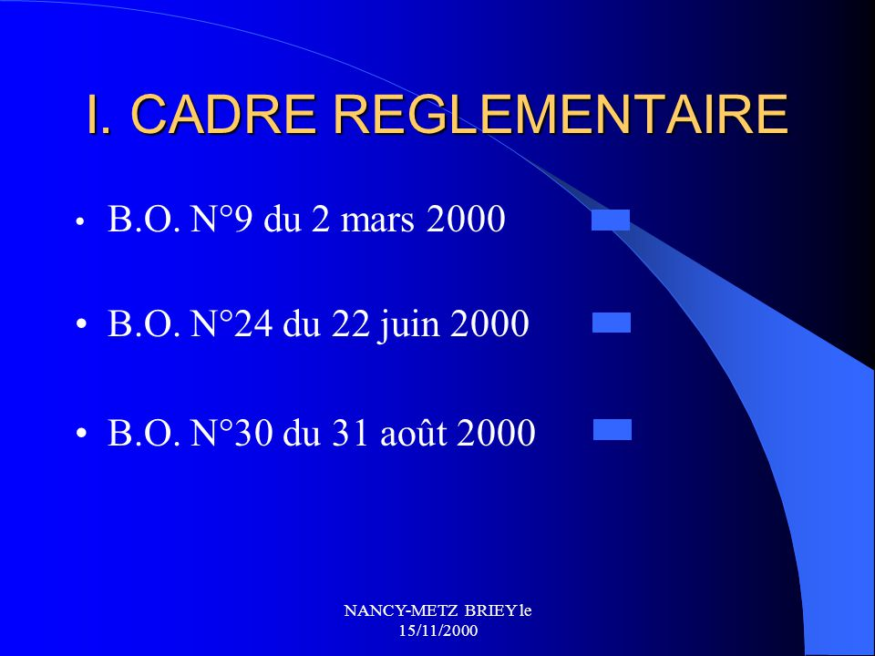 I. CADRE REGLEMENTAIRE B.O. N°9 du 2 mars 2000