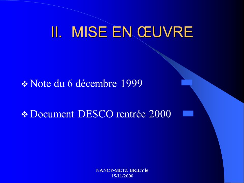 II. MISE EN ŒUVRE Note du 6 décembre 1999 Document DESCO rentrée 2000