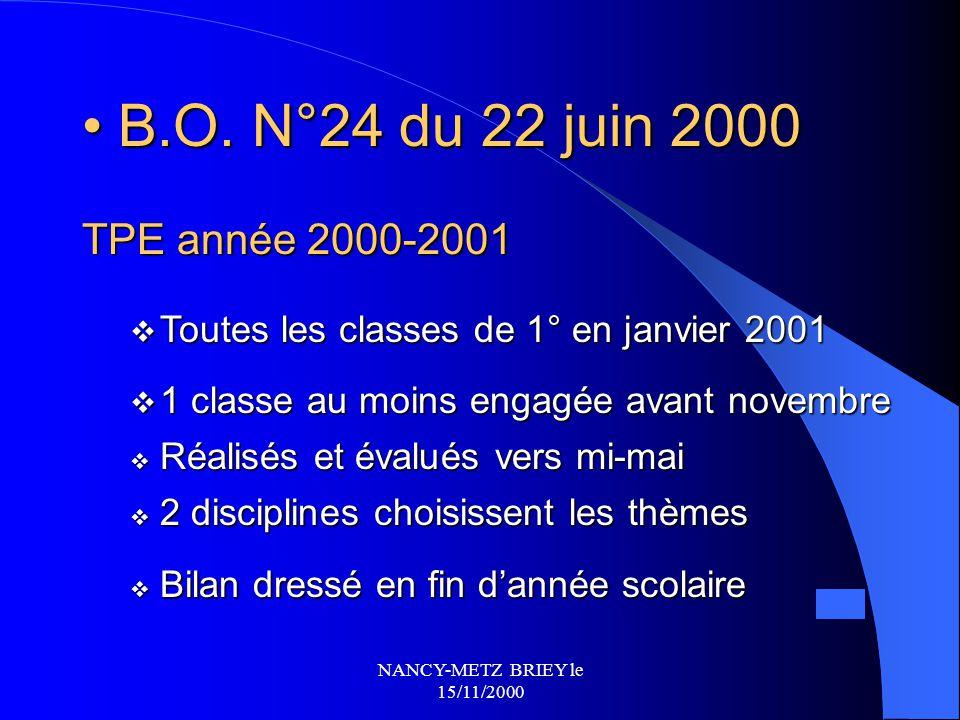 B.O. N°24 du 22 juin 2000 TPE année 2000-2001. Toutes les classes de 1° en janvier 2001. 1 classe au moins engagée avant novembre.