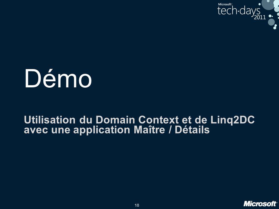 Démo Utilisation du Domain Context et de Linq2DC avec une application Maître / Détails