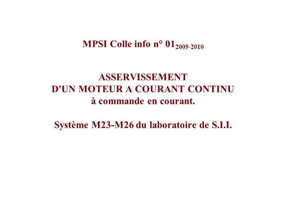 MPSI Colle info n° 012009-2010 ASSERVISSEMENT D UN MOTEUR A COURANT CONTINU à commande en courant.