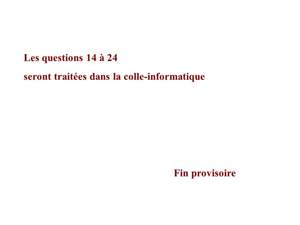 Les questions 14 à 24 seront traitées dans la colle-informatique Fin provisoire