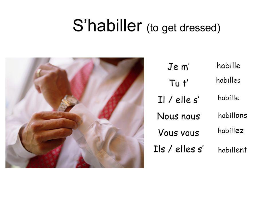 S'habiller (to get dressed)