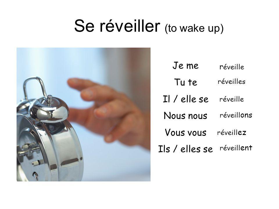 Se réveiller (to wake up)