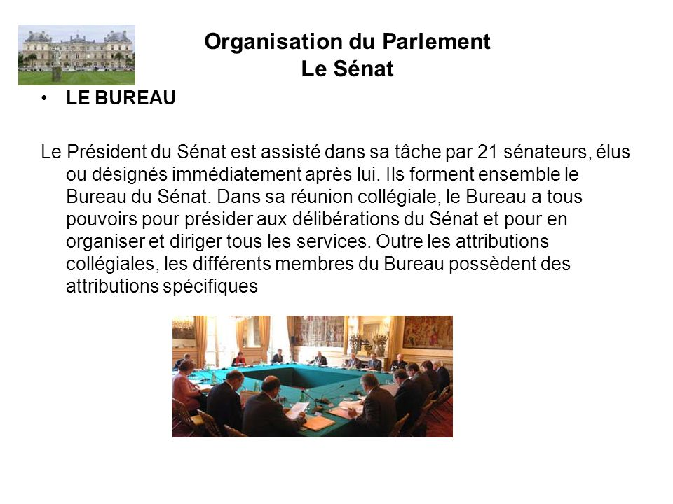 Organisation du Parlement Le Sénat
