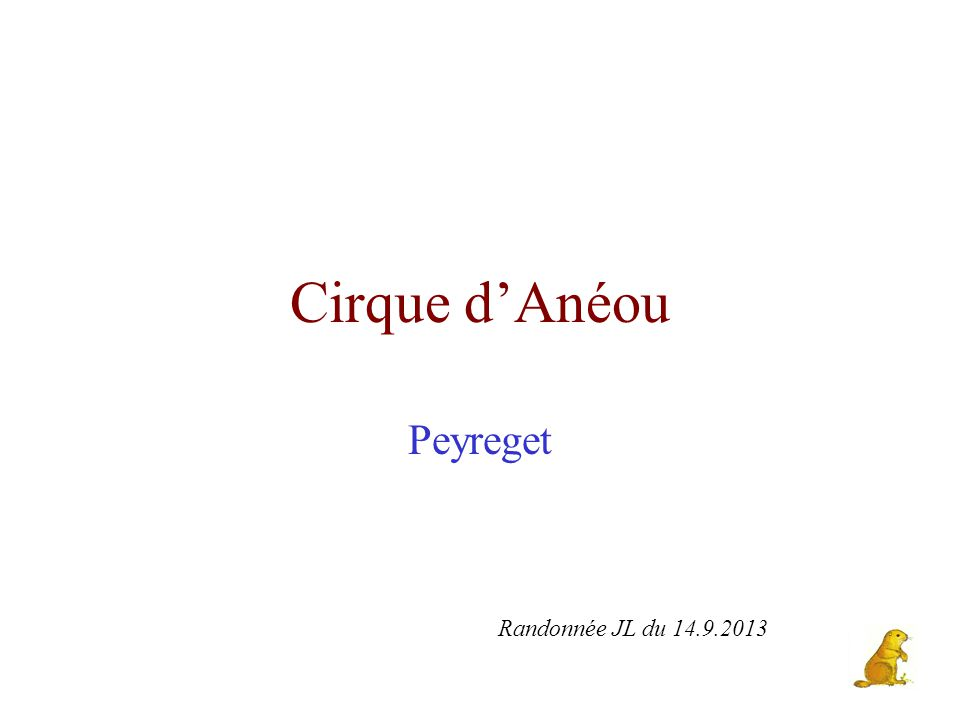 Cirque d'Anéou Peyreget Randonnée JL du 14.9.2013