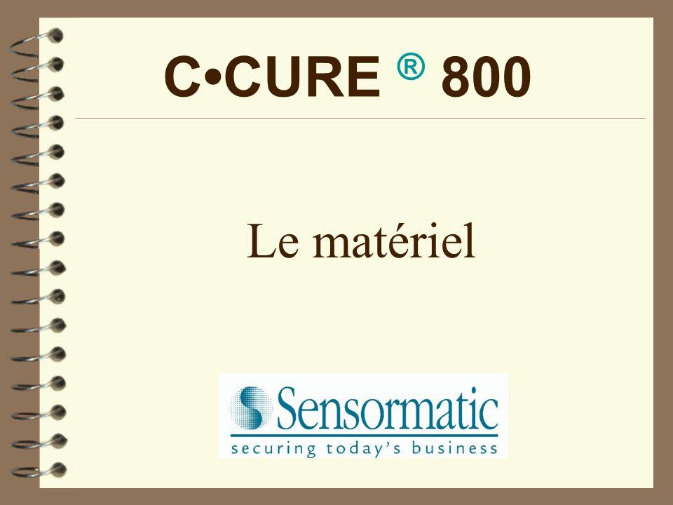 C•CURE ® 800 Le matériel