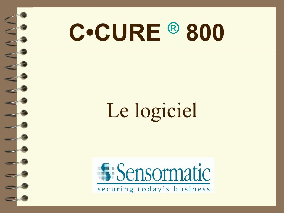 C•CURE ® 800 Le logiciel
