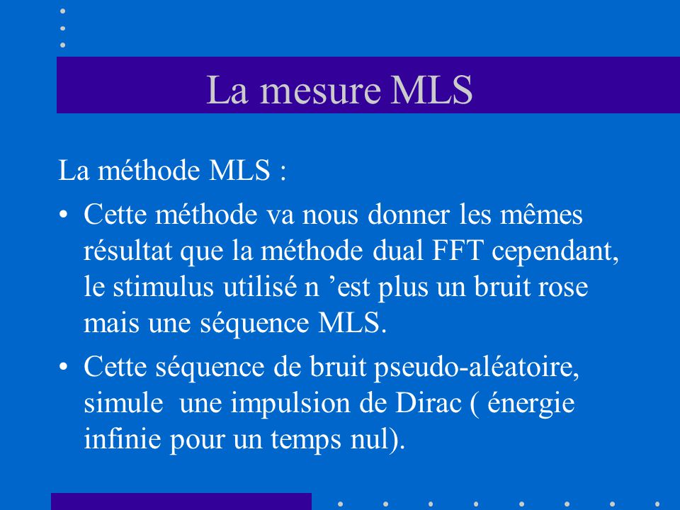La mesure MLS La méthode MLS :