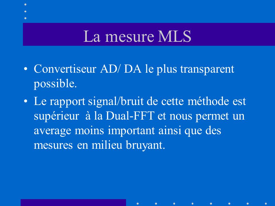 La mesure MLS Convertiseur AD/ DA le plus transparent possible.