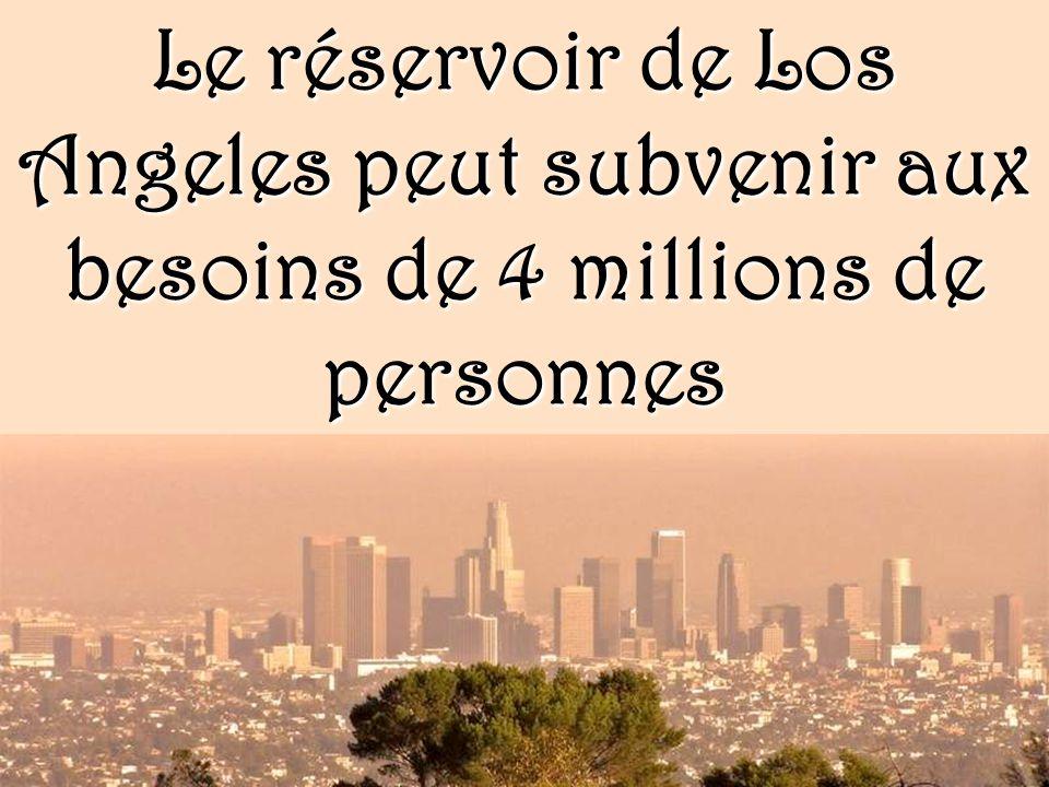 Le réservoir de Los Angeles peut subvenir aux besoins de 4 millions de personnes