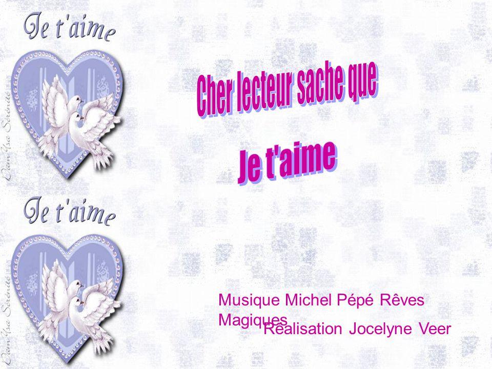 Je t aime Cher lecteur sache que Musique Michel Pépé Rêves Magiques