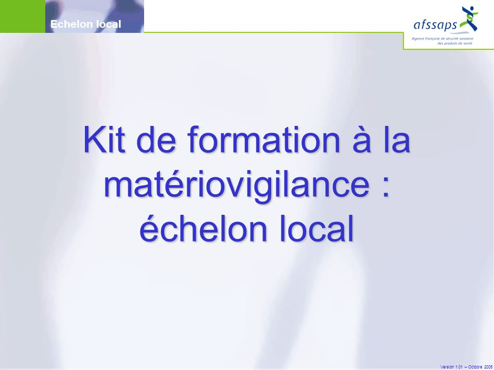 Kit de formation à la matériovigilance : échelon local