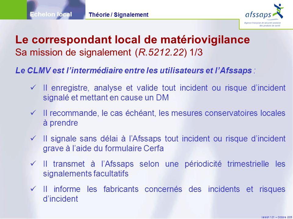 Echelon local Théorie / Signalement. Le correspondant local de matériovigilance Sa mission de signalement (R.5212.22) 1/3.