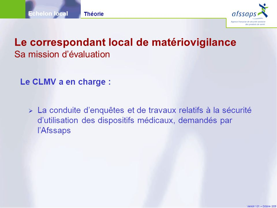 Le correspondant local de matériovigilance Sa mission d'évaluation