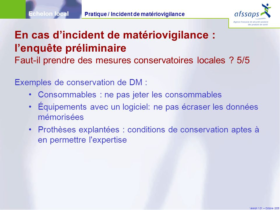 Echelon local Pratique / Incident de matériovigilance.