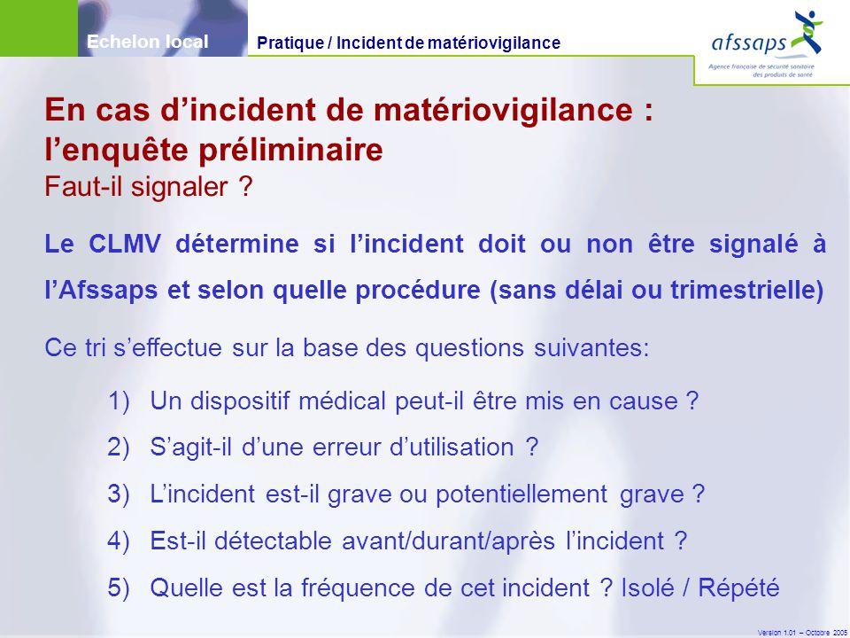 Echelon local Pratique / Incident de matériovigilance. En cas d'incident de matériovigilance : l'enquête préliminaire Faut-il signaler
