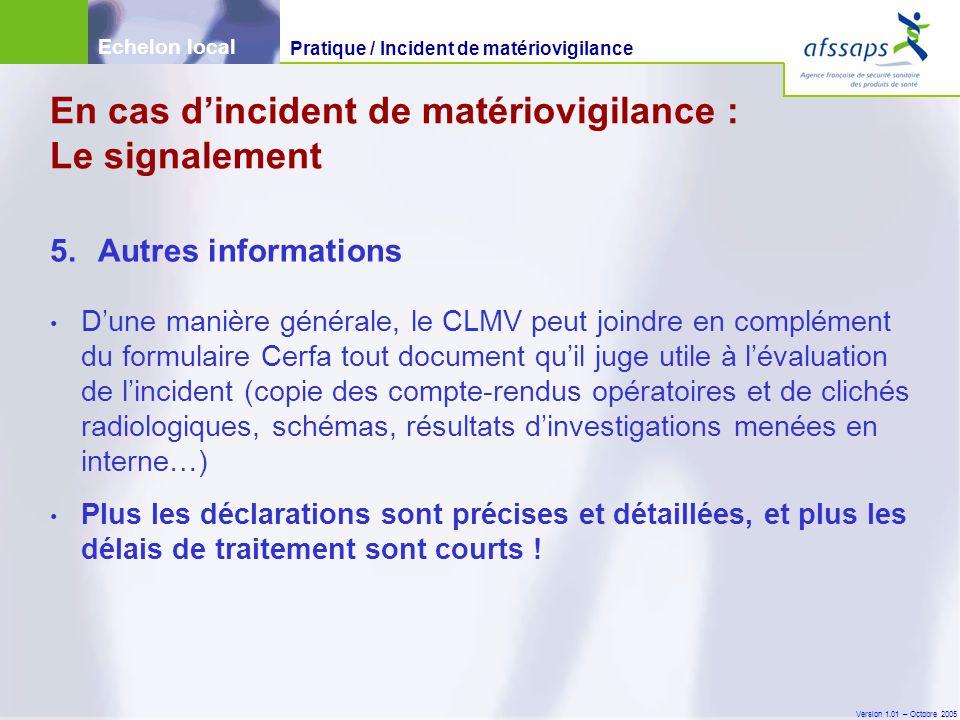 En cas d'incident de matériovigilance : Le signalement